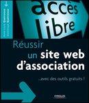 Réussir un site Web d'association avec SPIP et des outils gratuits - Dominique Quatravaux, Anne-Laure Quatravaux - Eyrolles