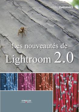 Les nouveautés de Lightroom 2.0 - Gilles Theophile - Eyrolles