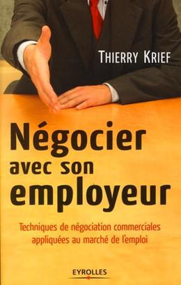 Négocier avec son employeur - Thierry Krief - Eyrolles