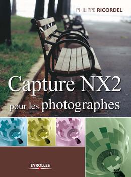 Capture NX2 pour les photographes - Philippe Ricordel - Eyrolles