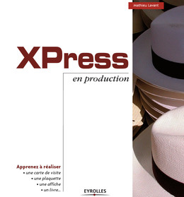 XPress en production - Mathieu Lavant - Eyrolles