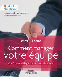 Comment manager votre équipe - Sylvain Lecoq - Eyrolles