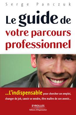 Le guide de votre parcours professionnel - Serge Panczuk - Editions d'Organisation