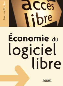 Economie du logiciel libre - François Elie - Eyrolles