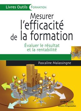 Mesurer l'efficacité de la formation - Pascaline Malassingne - Eyrolles