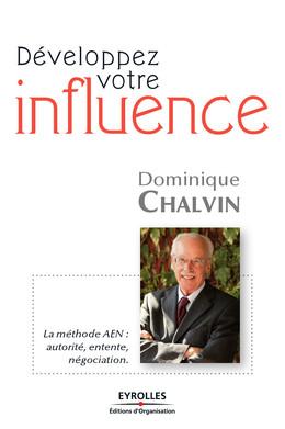 Développez votre influence - Dominique Chalvin - Eyrolles