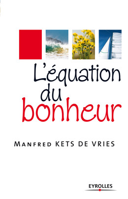 L'équation du bonheur - Manfred Kets de Vries - Eyrolles
