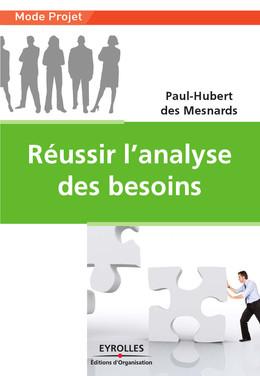 Réussir l'analyse des besoins - Paul-Hubert des Mesnards - Eyrolles