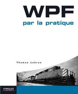 WPF par la pratique - Thomas Lebrun - Eyrolles