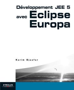 Développement JEE 5 avec Eclipse Europa - Karim Djaafar - Eyrolles