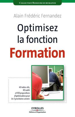 Optimisez la fonction formation - Alain-Frédéric Fernandez - Editions d'Organisation