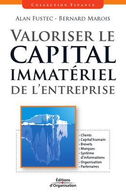 Valoriser le capital immatériel de l'entreprise - Alan Fustec, Bernard Marois - Eyrolles