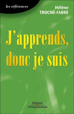 J'apprends, donc je suis - Hélène Trocme-Fabre - Eyrolles