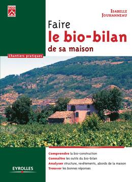 Faire le bio-bilan de sa maison - Isabelle Jouhanneau - Eyrolles
