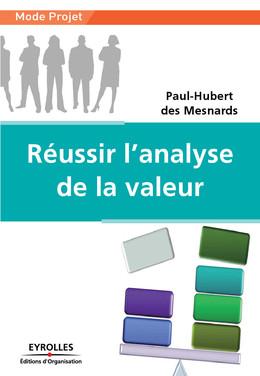 Réussir l'analyse de la valeur - Paul-Hubert des Mesnards - Eyrolles