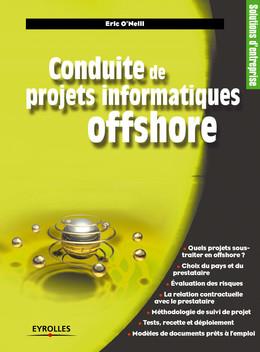 Conduite de projets informatiques offshore - Eric O'Neill, Olivier Salvatori - Eyrolles