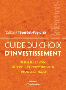 Guide du choix d'investissement - Nathalie Taverdet-Popiolek - Eyrolles