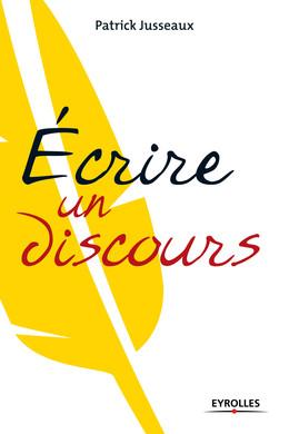 Ecrire un discours - Patrick Jusseaux - Eyrolles
