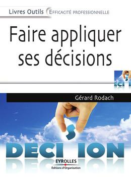 Faire appliquer ses décisions - Gérard Rodach - Eyrolles
