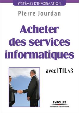 Acheter des services informatiques avec ITIL v3 - Pierre Jourdan - Eyrolles