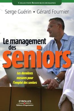 Le management des seniors - Serge Guérin, Gérard Fournier - Eyrolles