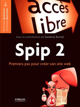 Spip 2 - Anne-Laure Quatravaux, Dominique Quatravaux, Sandrine Burriel - Eyrolles