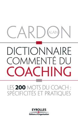 Dictionnaire commenté du coaching - Alain Cardon - Eyrolles