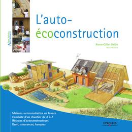 L'auto-écoconstruction - Pierre-Gilles Bellin - Eyrolles