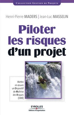Piloter les risques d'un projet - Henri-Pierre Maders, Jean-Luc Masselin - Eyrolles