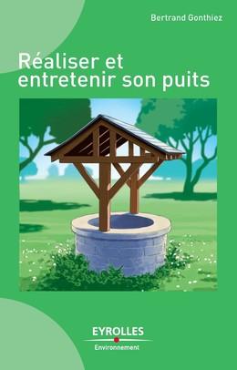 Réaliser et entretenir son puits - Bertrand Gonthiez - Eyrolles