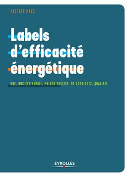 Labels d'efficacité énergétique - Pascale Maes - Eyrolles