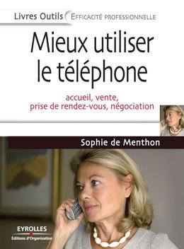 Mieux utiliser le téléphone - Sophie de Menthon - Eyrolles