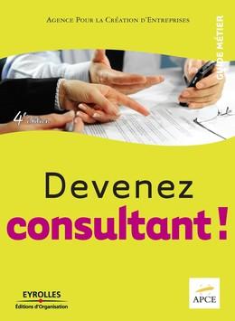 Devenez consultant ! -  APCE - Eyrolles