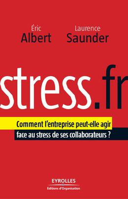 Stress.fr - Eric Albert, Laurence Saunder - Editions d'Organisation