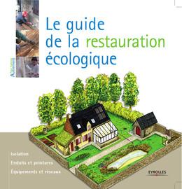 Le guide de la restauration écologique - Myriam Burie - Eyrolles