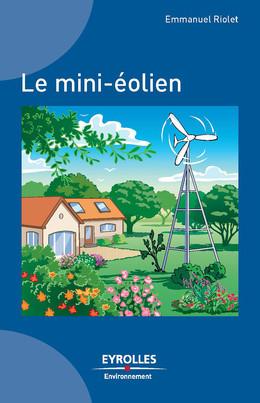 Le mini-éolien - Emmanuel Riolet - Eyrolles