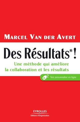 Des résultats ! - Marcel Van der Avert - Eyrolles
