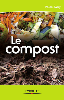 Le compost - Pascal Farcy - Eyrolles