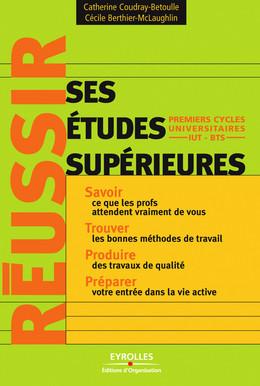Réussir ses études supérieures - Catherine Coudray-Betoulle, Cécile Berthier-McLaughlin - Editions d'Organisation