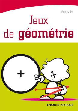 Jeux de géométrie - Maguy Ly - Eyrolles