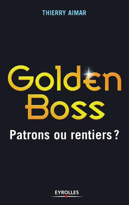 Golden Boss - Thierry Aimar - Eyrolles