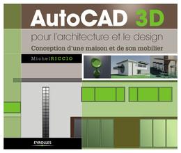 AutoCAD 3D pour l'architecture et le design - Michel Riccio - Eyrolles