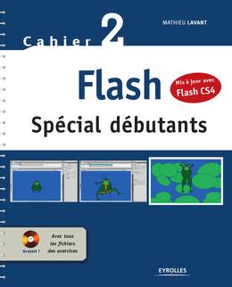 Flash - Spécial débutants - Mis à jour avec Flash CS4 - Mathieu Lavant - Eyrolles