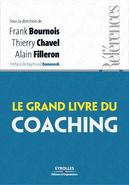 Le grand livre du coaching - Frank Bournois, Thierry Chavel, Alain Filleron - Eyrolles