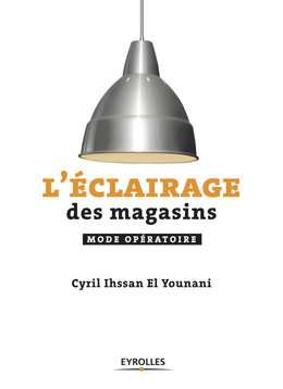 L'éclairage des magasins - Cyril Ihssan El Younani - Eyrolles