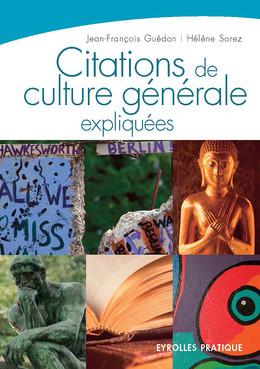 Citations de culture générale expliquées - Jean-François Guédon, Hélène Sorez - Eyrolles