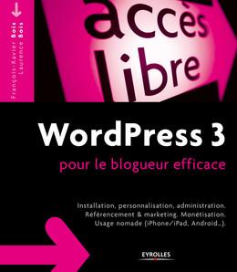 WordPress 3 pour le blogueur efficace - François-Xavier Bois, Laurence Bois - Eyrolles