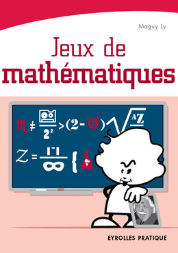 Jeux de mathématiques - Maguy Ly - Eyrolles