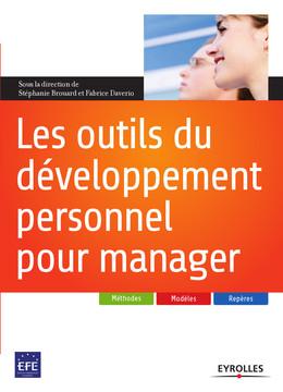 Les outils du développement personnel pour manager - Stéphanie Brouard, Fabrice Daverio,  Collectif - Eyrolles