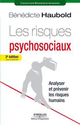 Les risques psychosociaux - Bénédicte Haubold - Editions d'Organisation